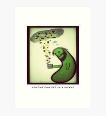 Life's a pickle Art Print