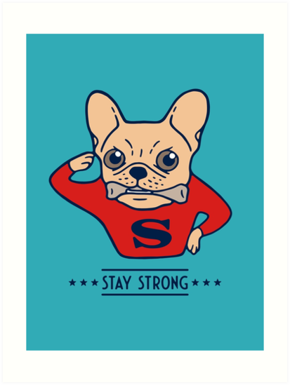 Stay strong with Super Frenchie  by Chee Sim