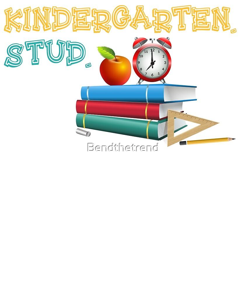Kindergarten Stud Kindergartner Start by Bendthetrend