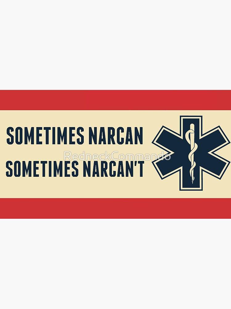 Narcan by RedneckCommando