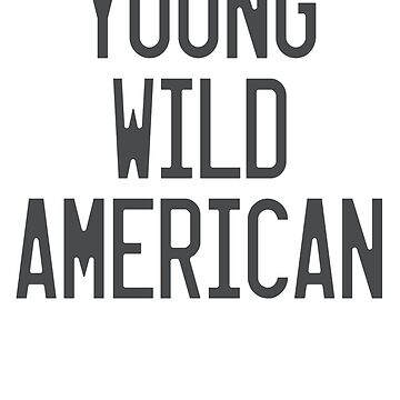 Young Wild American (silver) - Lady Gaga by top40tees