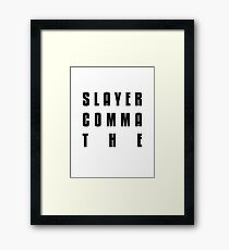 Slayer Comma The Framed Print
