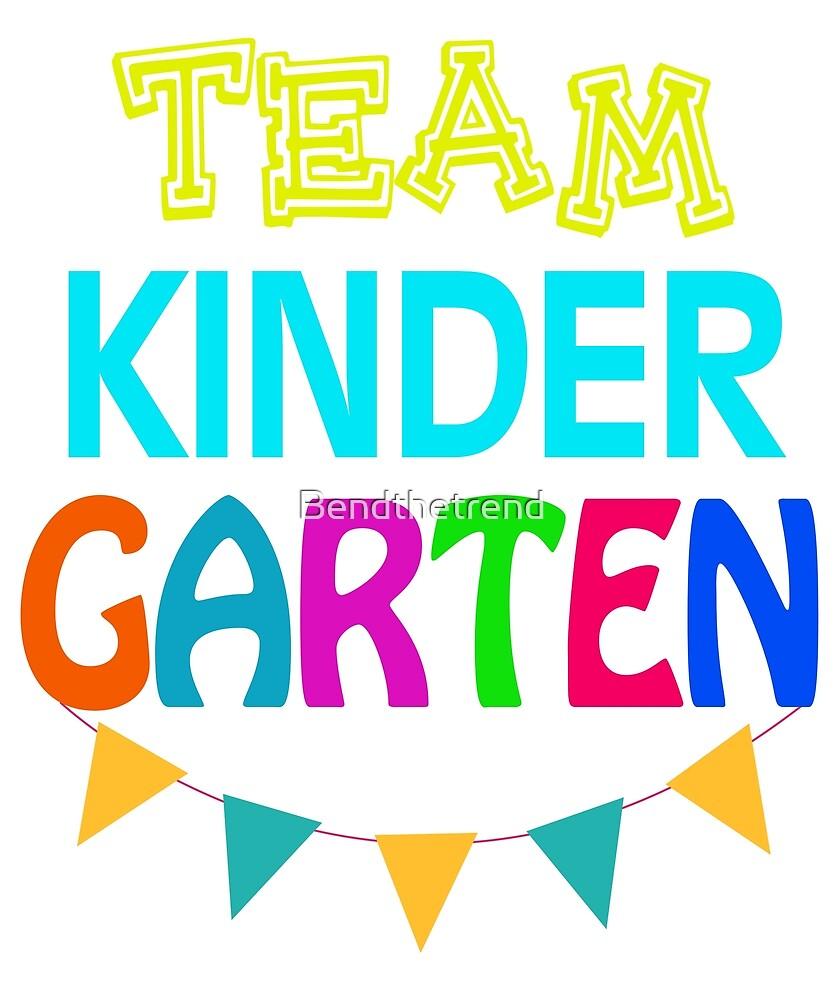 Team Kindergarten Best Group Kindergartners  by Bendthetrend