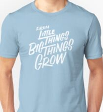 From Little Things Big Things Grow (White) T-Shirt