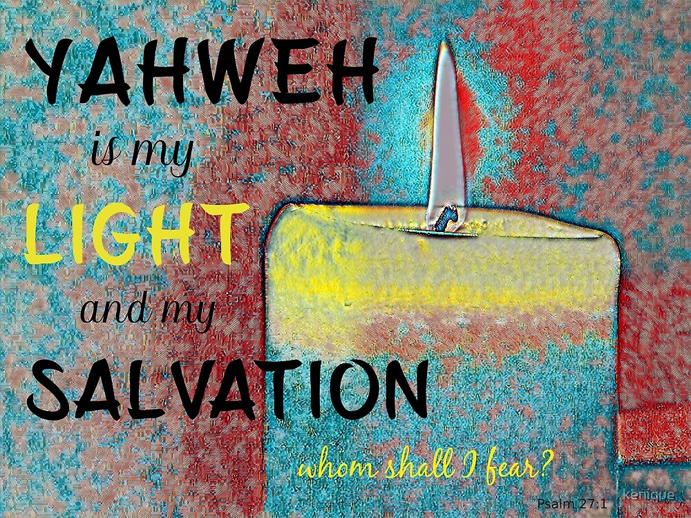 Yahweh is my Light and my Salvation by kenique