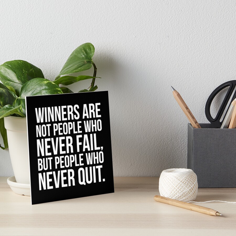 Winners Are People Who Never Quit by Matt Chan