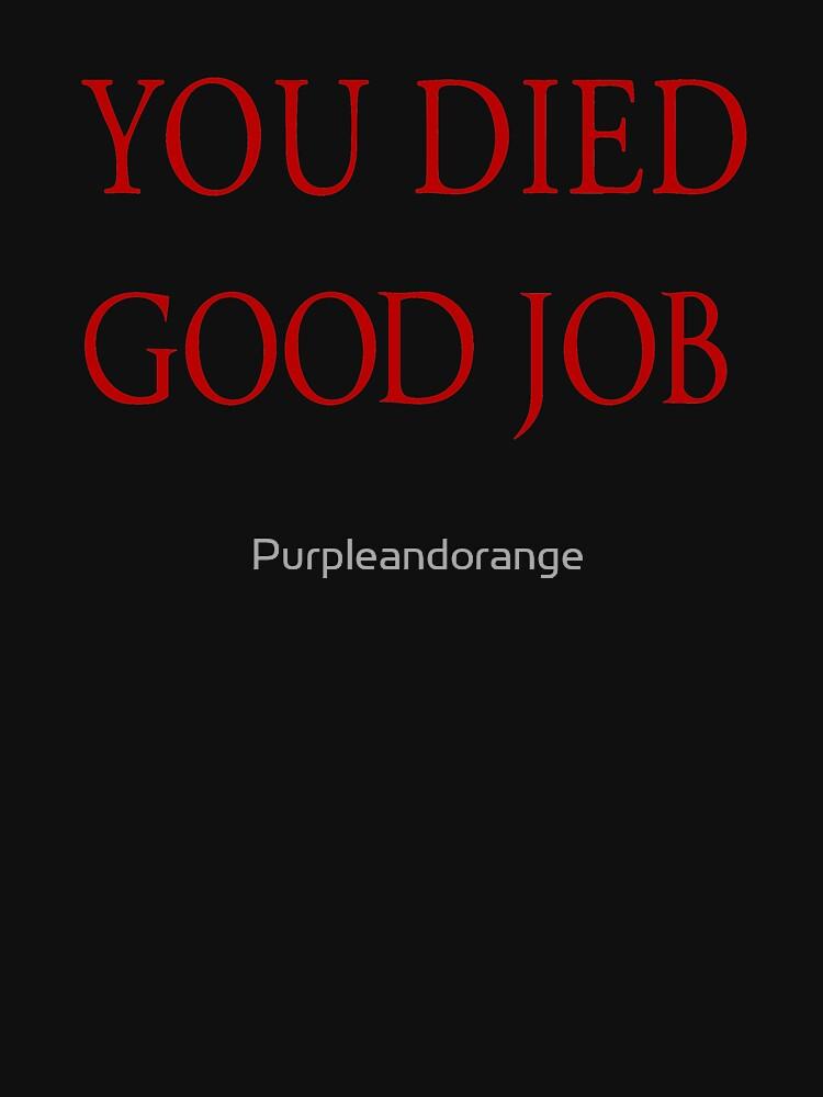 You Died Good Job by Purpleandorange