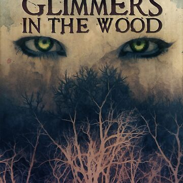 Sinister Grin Press - What Glimmers in the Wood by SinisterGrinPre