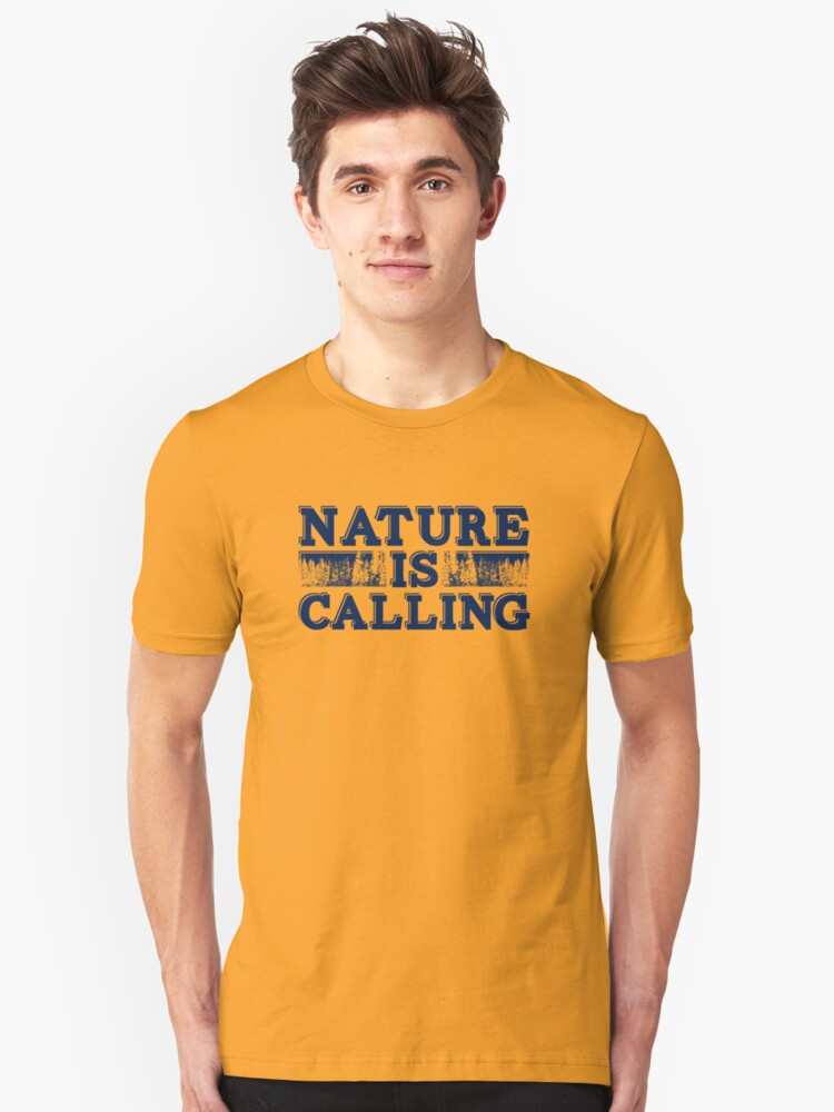 Nature Is Calling Unisex T-Shirt Front