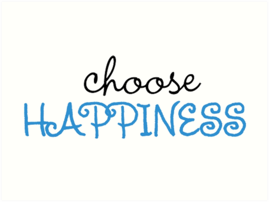 Choose Happiness by lyssdalaker