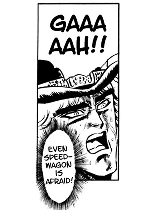 Even speedwagon is afraid