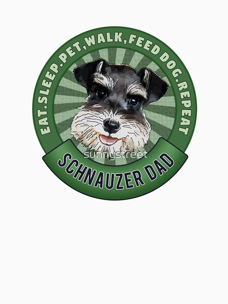 Schnauzer Dad Eat Sleep Dog Repeat by SunnyStreet