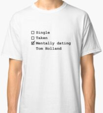 Mentally Dating - Tom Holland Classic T-Shirt