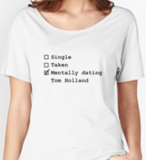 Mentally Dating - Tom Holland Women's Relaxed Fit T-Shirt