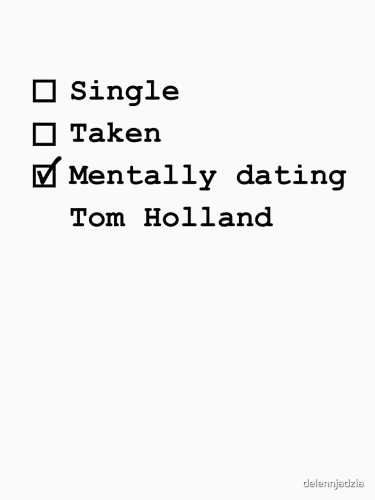 Mentally dating tom holland