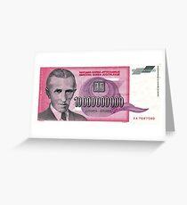 Tesla's 10 Billion Dinar (Front) Greeting Card