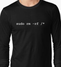 sudo rm -rf / Long Sleeve T-Shirt