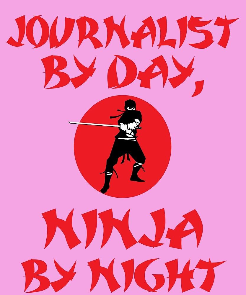 Journalist Day Ninja Night  by AlwaysAwesome