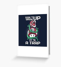 Don't grow up it's a trap Greeting Card