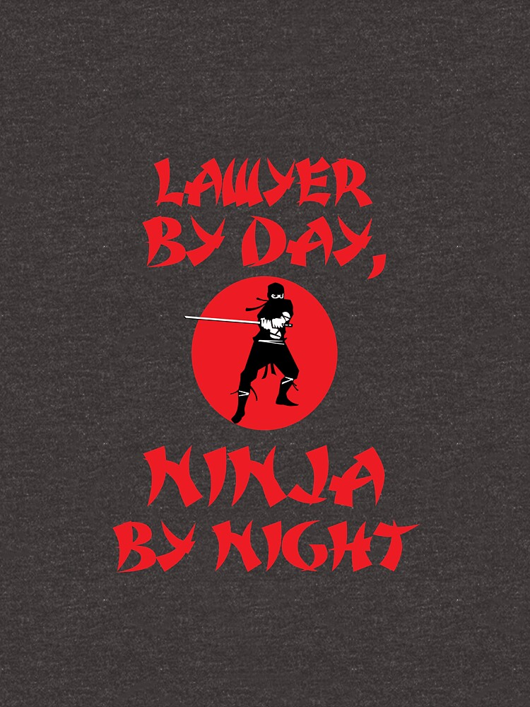 Lawyer Day Ninja Night  by AlwaysAwesome