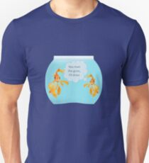 There Were Two Goldfish In A Tank Joke Unisex T-Shirt