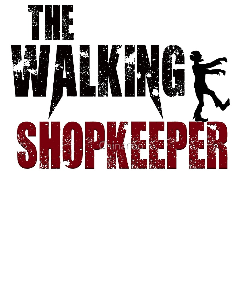 shopkeeper Retailer salesman walking shop zombie gift t shirt by Chinaroo