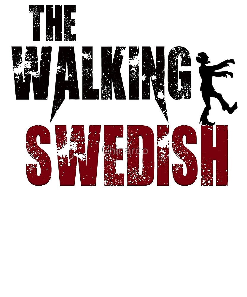 funny Swedish, walking Sweden zombie scary gift t shirt by Chinaroo