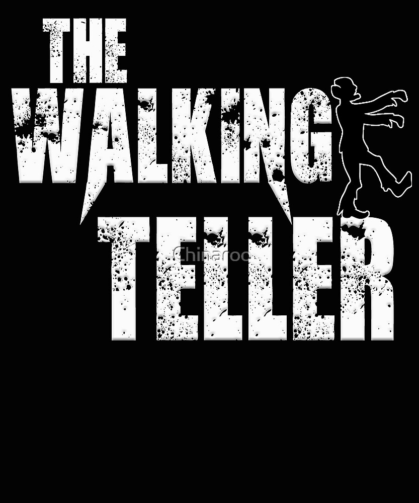 funny teller walking scary zombie, bank, office gift t shirt by Chinaroo