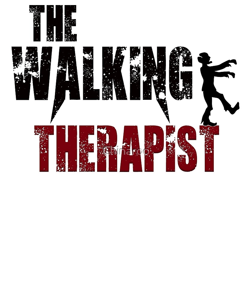 funny Therapist, walking therapy doctor zombie gift t shirt by Chinaroo
