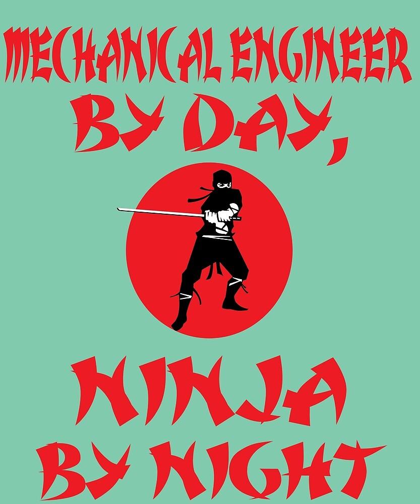 Mechanical Engineer Day Ninja Night  by AlwaysAwesome