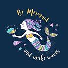 Be Mermaid and make waves by Ian McKenzie