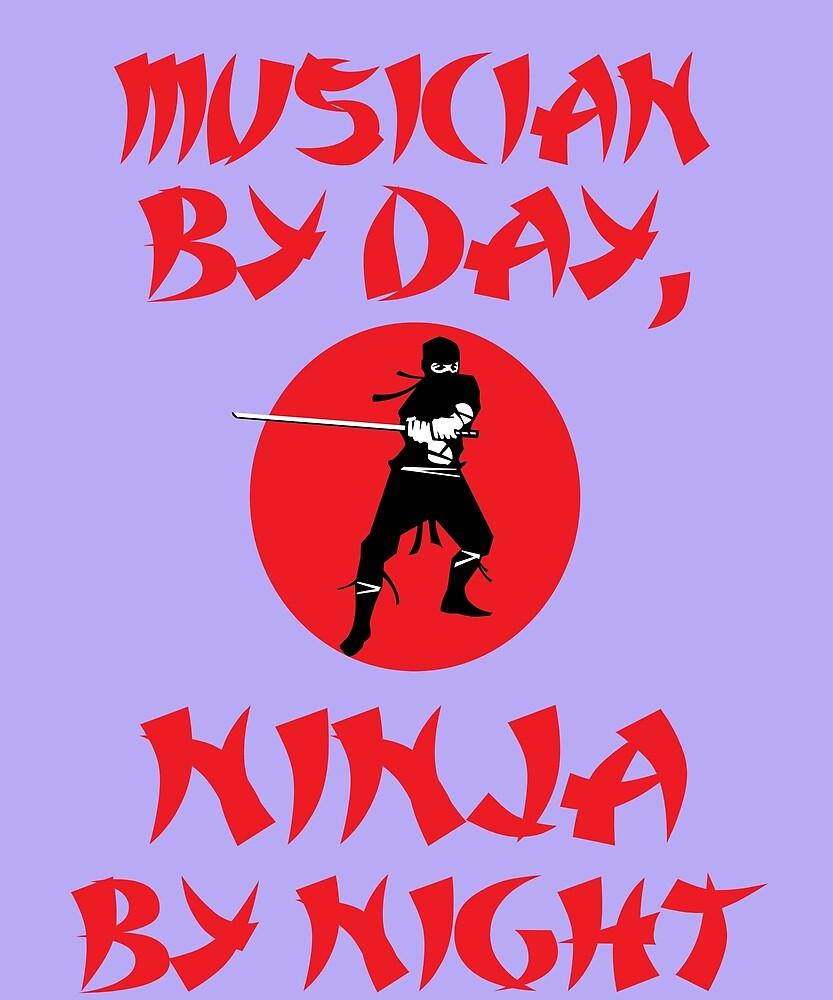Musician Day Ninja Night by AlwaysAwesome