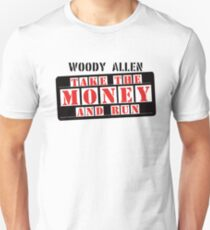 Take the money and run T-Shirt