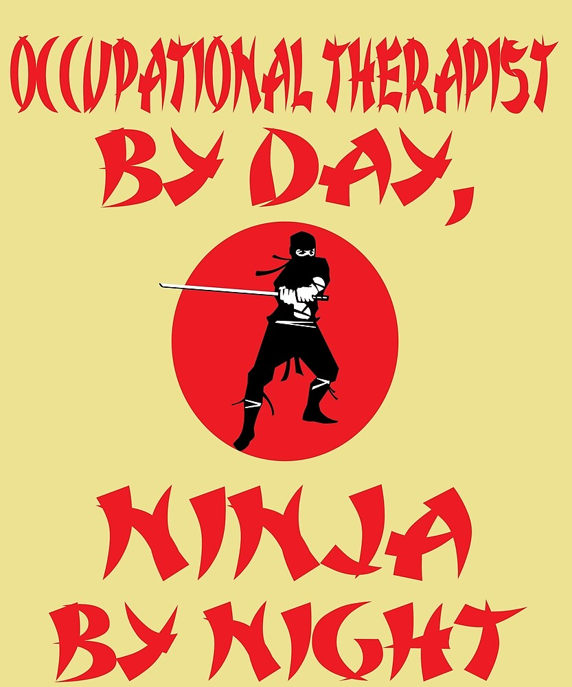 Occupational Therapist By Day Ninja Night  by AlwaysAwesome