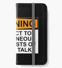 WARNING: SUBJECT TO SPONTANEOUS OUTBREAKS OF HORSE TALK iPhone Wallet/Case/Skin