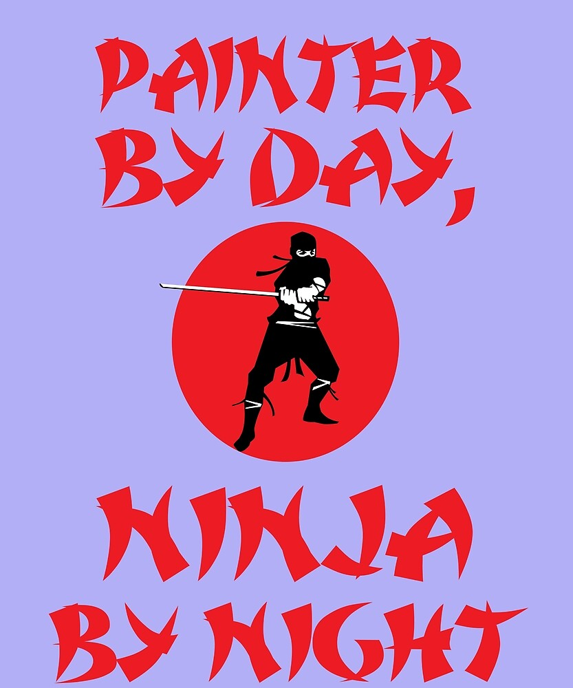 Painter Day Ninja Night  by AlwaysAwesome