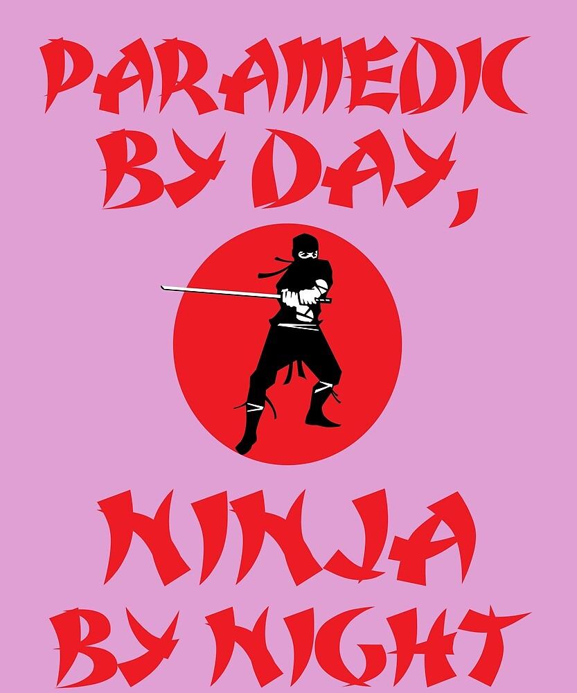 Paramedic Day Ninja Night by AlwaysAwesome