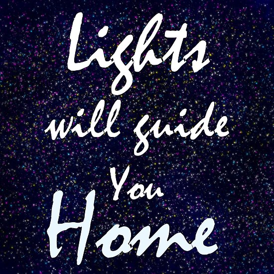 Lights Will Guide You Home Posters By Riannebx