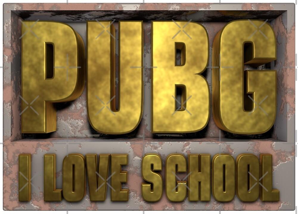 PUBG Player unknowns Battlegrounds i love school by Delpieroo