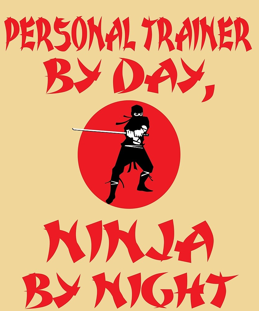 Personal Trainer Day Ninja Night by AlwaysAwesome