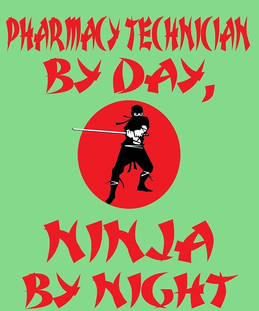 Pharmacy Technician Day Ninja Night by AlwaysAwesome