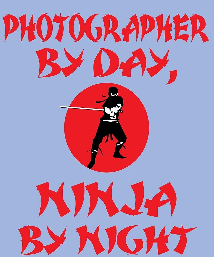 Photographer Day Ninja Night by AlwaysAwesome
