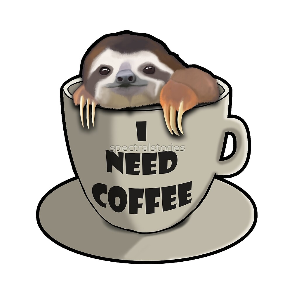 I need coffee sloth by spectralstories