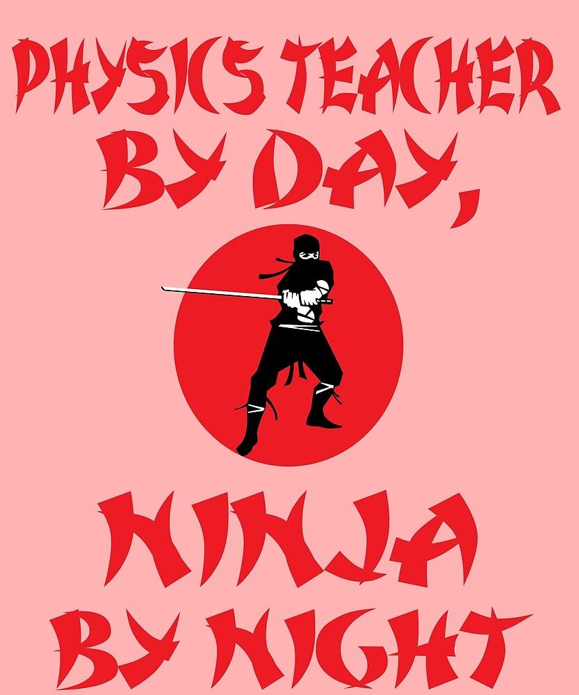 Physics Teacher Day Ninja Night by AlwaysAwesome