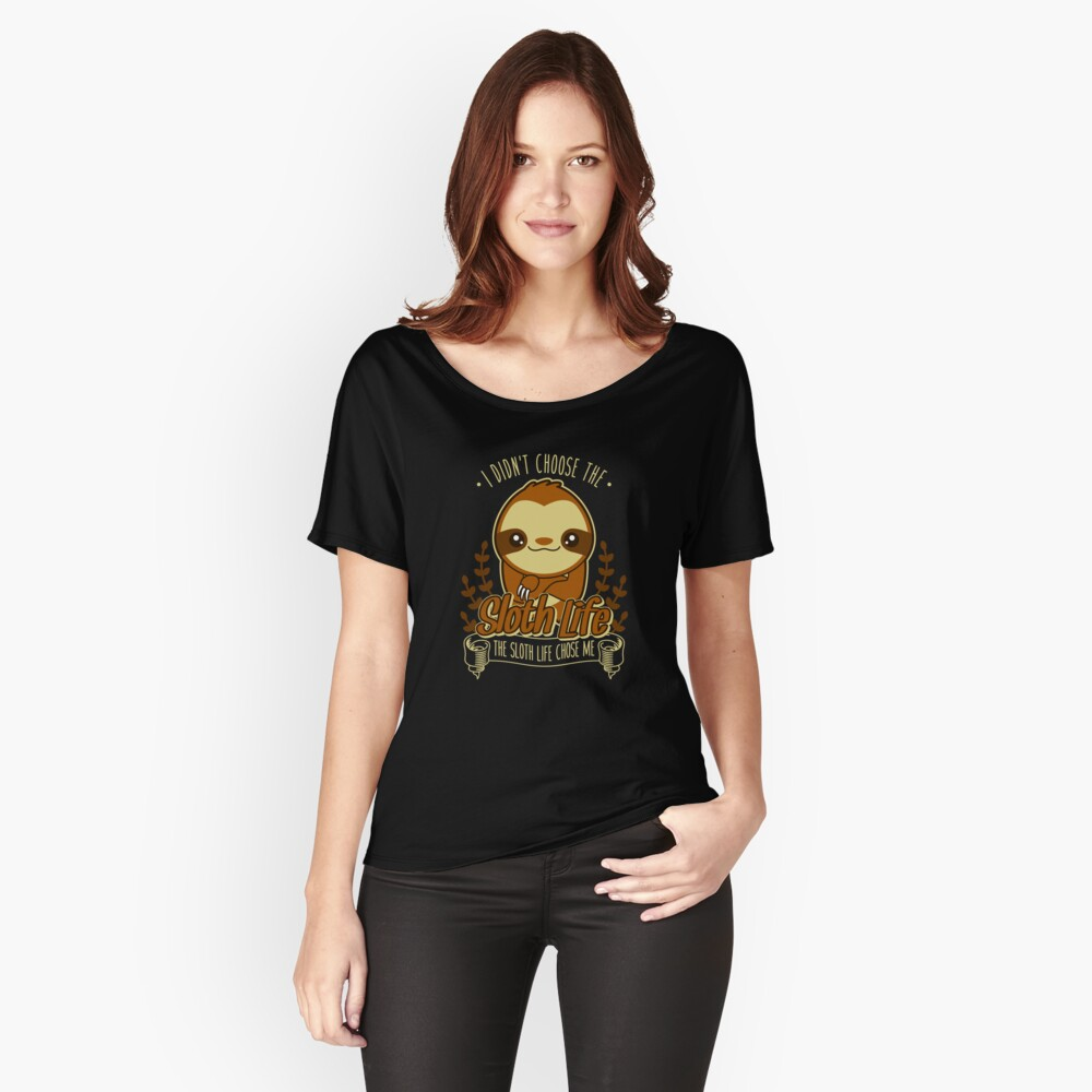 Sloth Life Women's Relaxed Fit T-Shirt Front