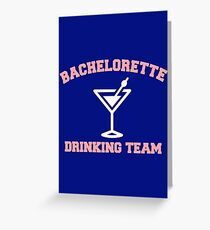 Bachelorette Drinking Team Greeting Card