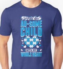 I Love My Au-Some Child With My Whole Heart Autism T-Shirt