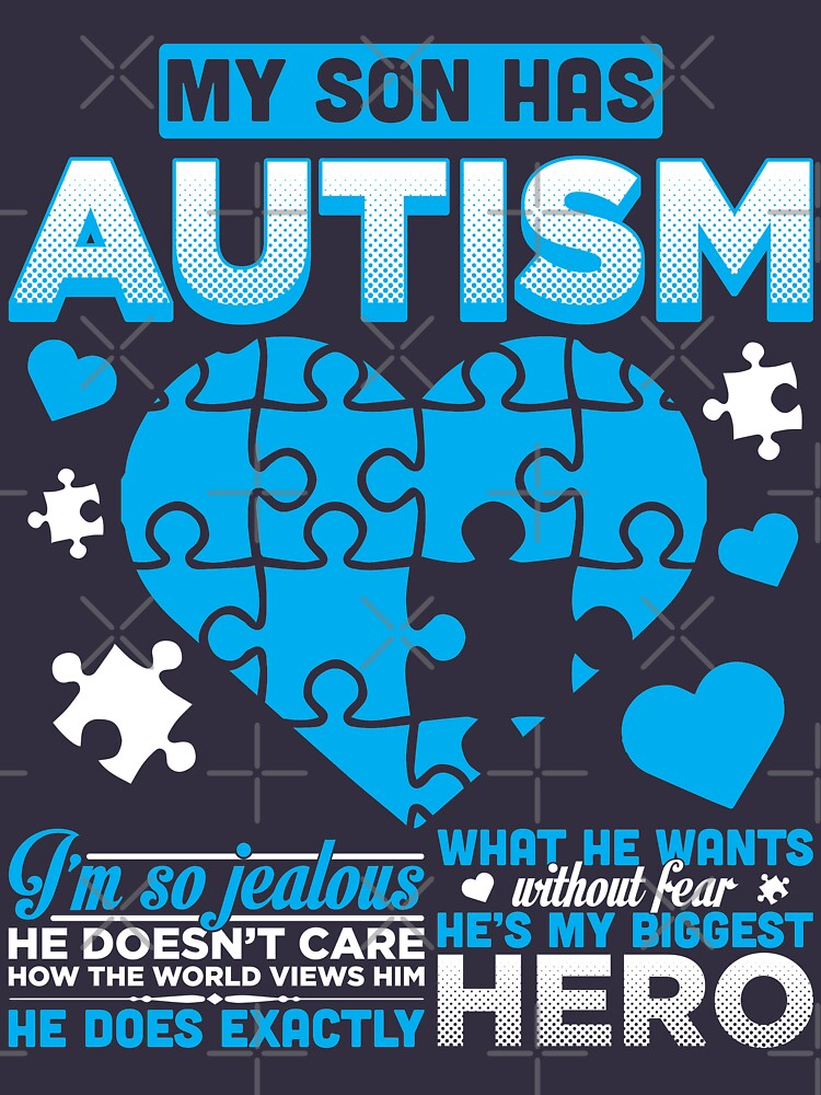 My Son Has Autism He's My Biggest Hero by TeeVision