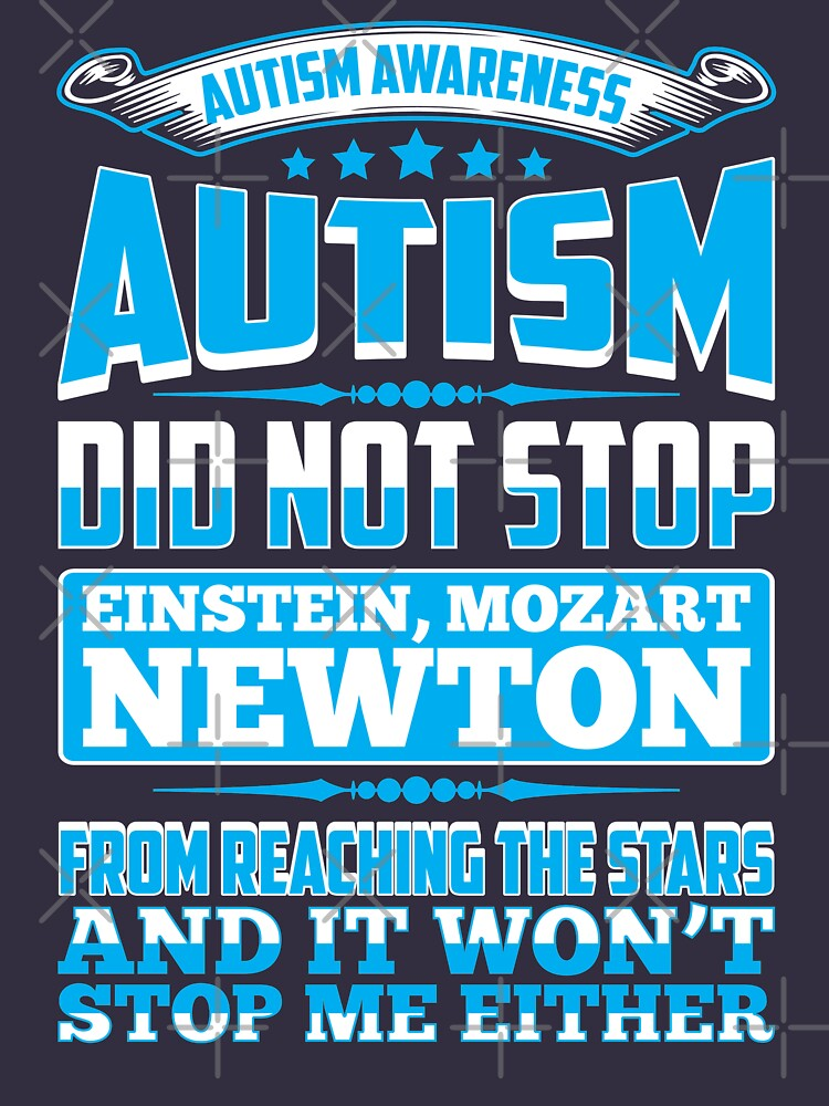 Autism Didn't Stop Einstein and Won't Stop Me by TeeVision