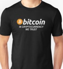 Bitcoin - In Cryptocurrency We Trust Unisex T-Shirt